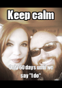 """Keep calm Only 60 days until we say """"I do""""  - Personalised Poster A4 size"""