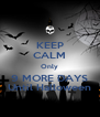 KEEP CALM Only 9 MORE DAYS Until Halloween - Personalised Poster A4 size