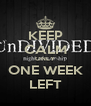 KEEP CALM ONLY ONE WEEK LEFT - Personalised Poster A4 size