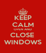 KEEP CALM OPEN AND CLOSE  WINDOWS - Personalised Poster A4 size