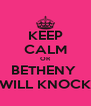 KEEP CALM OR BETHENY  WILL KNOCK - Personalised Poster A4 size