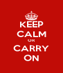 KEEP CALM OR CARRY ON - Personalised Poster A4 size