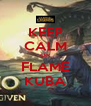 KEEP CALM OR FLAME KUBA - Personalised Poster A4 size