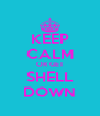 KEEP CALM OR GET SHELL DOWN - Personalised Poster A4 size