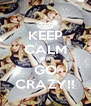 KEEP CALM OR GO CRAZY!! - Personalised Poster A4 size