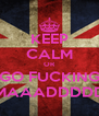 KEEP CALM OR GO FUCKING MAAADDDDD - Personalised Poster A4 size