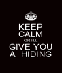 KEEP CALM OR I'LL GIVE YOU A  HIDING - Personalised Poster A4 size