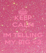 KEEP CALM OR IM TELLING MY BIG <3 - Personalised Poster A4 size