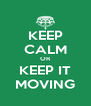 KEEP CALM OR KEEP IT MOVING - Personalised Poster A4 size