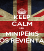 KEEP CALM OR MINIPERIS OS REVIENTA - Personalised Poster A4 size