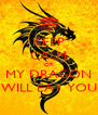 KEEP CALM OR MY DRAGON WILL EAT YOU - Personalised Poster A4 size