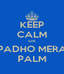 KEEP CALM OR PADHO MERA PALM - Personalised Poster A4 size