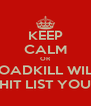 KEEP CALM OR ROADKILL WILL HIT LIST YOU - Personalised Poster A4 size