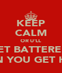 KEEP CALM OR U'LL GET BATTERED  WHEN YOU GET HOME - Personalised Poster A4 size