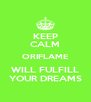 KEEP CALM ORIFLAME WILL FULFILL YOUR DREAMS - Personalised Poster A4 size