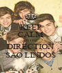 KEEP CALM OS ONE DIRECTION SAO LINDOS - Personalised Poster A4 size