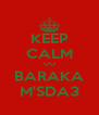 KEEP CALM OU BARAKA M'SDA3 - Personalised Poster A4 size