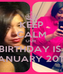 KEEP CALM OUR BIRTHDAY IS  JANUARY 20TH - Personalised Poster A4 size