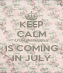 KEEP CALM OUR PRINCESS IS COMING IN JULY - Personalised Poster A4 size