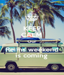KEEP CALM Our Reims weekend is coming - Personalised Poster A4 size