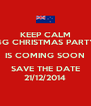 KEEP CALM P4G CHRISTMAS PARTY  IS COMING SOON SAVE THE DATE 21/12/2014 - Personalised Poster A4 size