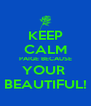 KEEP CALM PAIGE BECAUSE YOUR  BEAUTIFUL! - Personalised Poster A4 size