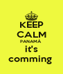 KEEP CALM PANAMÁ   it's  comming  - Personalised Poster A4 size