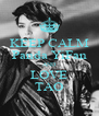 KEEP CALM Panda YiFan AND LOVE TAO - Personalised Poster A4 size