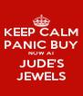 KEEP CALM PANIC BUY NOW AT JUDE'S JEWELS - Personalised Poster A4 size