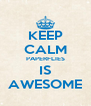 KEEP CALM PAPERFLIES IS AWESOME - Personalised Poster A4 size
