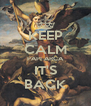 KEEP CALM PAPI ARCA IT'S BACK - Personalised Poster A4 size