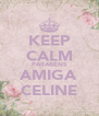 KEEP CALM PARABÉNS AMIGA CELINE - Personalised Poster A4 size
