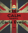 KEEP CALM Parabéns  Carla Evelin ... - Personalised Poster A4 size