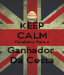 KEEP CALM Parabéns Para o Ganhador  Da Cesta - Personalised Poster A4 size