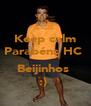 Keep calm Parabéns HC   Beijinhos  :)  - Personalised Poster A4 size