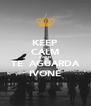 KEEP CALM PARIS  TE  AGUARDA  IVONE - Personalised Poster A4 size