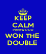 KEEP CALM PARKWOOD WON THE  DOUBLE  - Personalised Poster A4 size