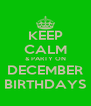 KEEP CALM & PARTY ON DECEMBER BIRTHDAYS - Personalised Poster A4 size