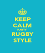 KEEP CALM PARTY RUGBY STYLE - Personalised Poster A4 size