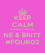 KEEP CALM & PARTY WITH  NE & BRITT #FOUR02 - Personalised Poster A4 size