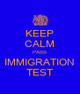 KEEP CALM PASS IMMIGRATION TEST - Personalised Poster A4 size