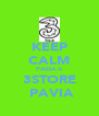 KEEP CALM PASSA A 3STORE  PAVIA - Personalised Poster A4 size