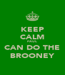 KEEP CALM PAUL CAN DO THE BROONEY - Personalised Poster A4 size