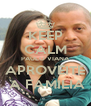 KEEP CALM PAULO VIANA APROVEITE  A FAMILIA - Personalised Poster A4 size