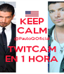 KEEP CALM @PauloQOficial TWITCAM EN 1 HORA - Personalised Poster A4 size