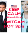 KEEP CALM @PauloQOficial TWITCAM HOY 3pm - Personalised Poster A4 size