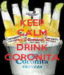 KEEP CALM pay 5 & drink 6 DRINK CORONITA - Personalised Poster A4 size