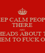 KEEP CALM PEOPLE THERE ARE NOBHEADS ABOUT TELL  THEM TO FUCK OFF - Personalised Poster A4 size