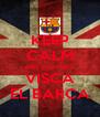 KEEP CALM pep guardiola VISCA EL BARCA - Personalised Poster A4 size