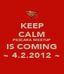 KEEP CALM PESCARA MEETUP IS COMING ~ 4.2.2012 ~ - Personalised Poster A4 size